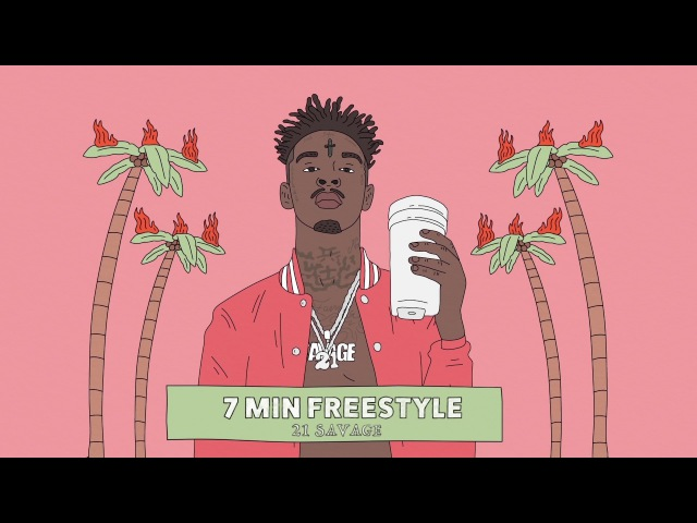 21 Savage 7 Min Freestyle Official Audio