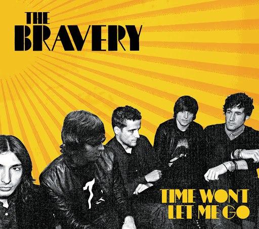 The Bravery альбом Time Won't Let Me Go (Int'l Maxi)