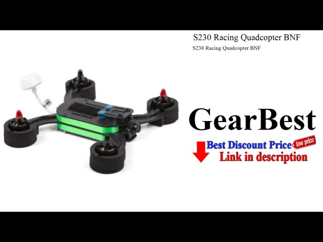 S230 Racing Quadcopter BNF | Gearbest | GearBest review
