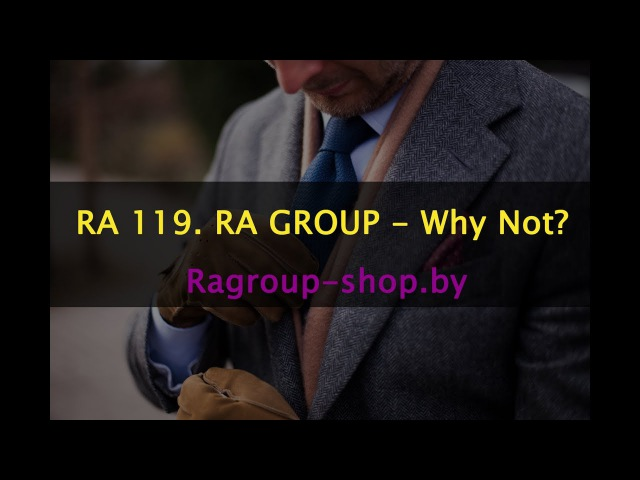 RA 119. RA GROUP - Why Not?