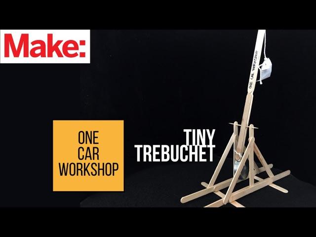 Build a Tiny Trebuchet with One Car Workshop