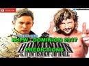 NJPW Dominion 2017 IWGP Heavyweight Championship Kazuchika Okada vs. Kenny Omega Predictions