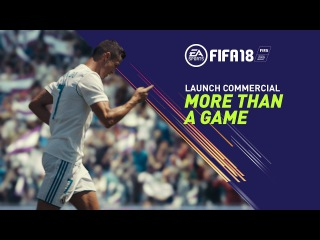FIFA 18 Launch Commercial | More Than a Game