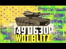 T49   ОБЗОР   WORLD OF TANKS BLITZ   WOT BLITZ