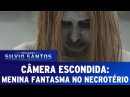 Menina Fantasma no Necrotério (Ghost Girl in the Morgue)   Câmera Escondida (19/02/17)