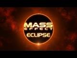 Mass Effect Eclipse (Mass Effect Fan Film)