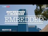 Mayweather vs McGregor Embedded  Vlog Series - Episode 5