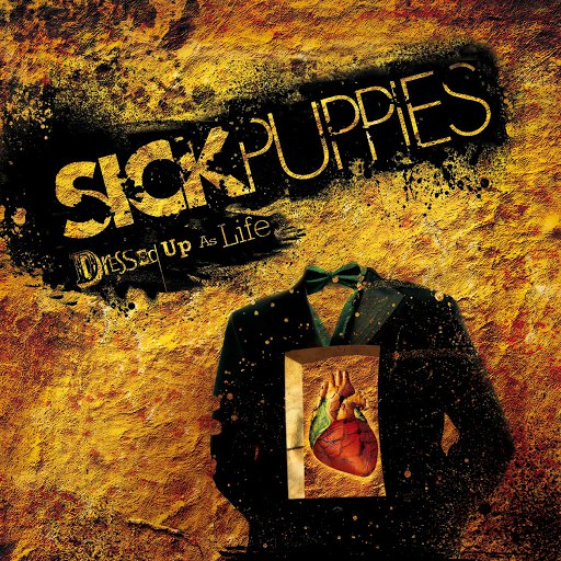Sick Puppies альбом Dressed Up As Life