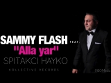 Sammy Flash - Alla Yar feat. Spitakci Hayko