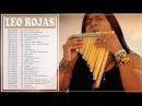 Leo Rojas Greatest Hits Full Album 2017 The Best Of Leo Rojas 2017