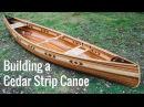 Building a Cedar Strip Canoe Full Montage