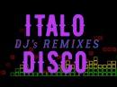 Italo Disco DJ's Remixes