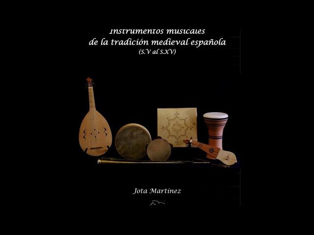 Making of - Instrumentos de la tradición medieval española