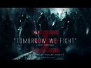Tomorrow We Fight feat Svrcina Produced by Tommee Profitt