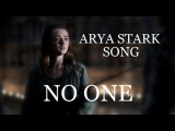 GAME OF THRONES ARYA STARK SONG - No One by Miracle Of Sound Ft. Karliene (FolkBallad)