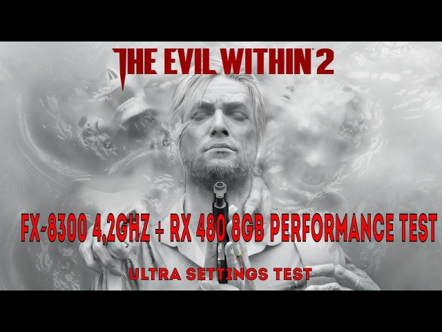 The Evil Within 2 | FX-8300 4,2 RX 480 Performance Test Maximum Settings