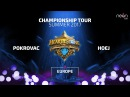 Hoej vs Pokrovac Europe Qualifiers