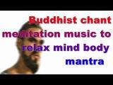 Quantum Meditation i KRYON | Buddhist chant meditation music to relax mind body, mantra
