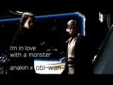 anakin x obi-wan  i'm in love with a monster