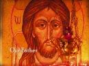 The Lord's Prayer - Otche Nash, Отче Наш (Slavonic with English)