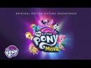 My Little Pony: The Movie Soundtrack - Open Up Your Eyes Audio Track