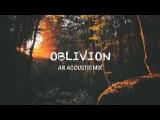 Oblivion An Acoustic Mix