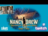 Nancy Drew Ransom of the Seven Ships Day Two Twitch  HeR Interactive