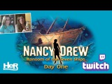 Nancy Drew Ransom of the Seven Ships Day One Twitch  HeR Interactive