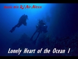 Air-Alexx-Lonely Heart of the Ocean 1 (relax non-stop music)