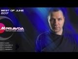 M.PRAVDA - Pravda Music 327 (Best of June 2017)