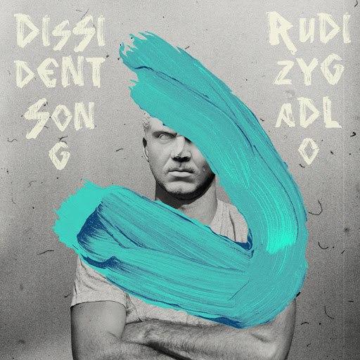 Rudi Zygadlo альбом Dissident Song