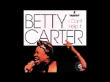born May 16, 1929 Betty Carter I Cant Help It