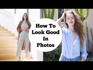 How To Look Good In Every Picture| Model Tips
