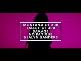 Montana Of 300, Talley Of 300, $avage, No Fatigue &amp Jalyn Sanders - Know You Wanna (Official Video)