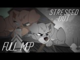 Stressed Out | Animash Mep