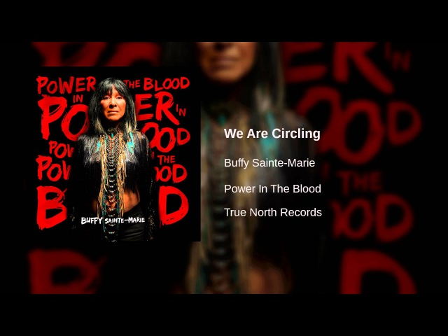 Buffy Sainte-Marie - We Are Circling