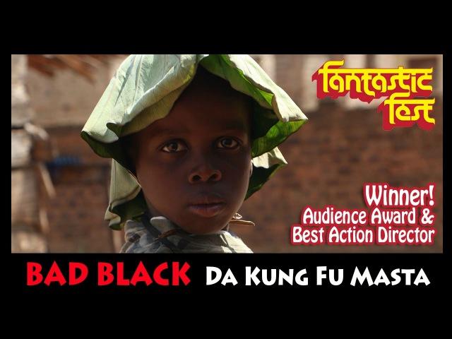 Bad Black Da Kung Fu Masta