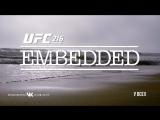 UFC 216 Embedded  Vlog Series - Episode 1