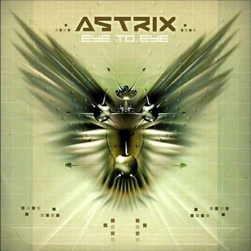 Astrix альбом Eye To Eye