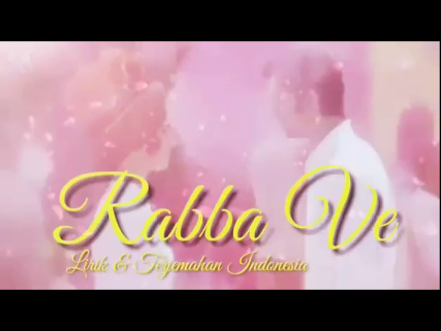 Rabba ve full song Lirik
