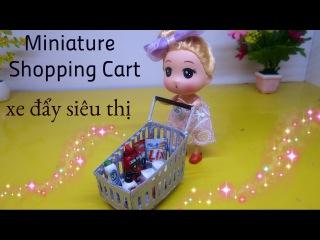 DIY Miniature Shopping Cart / Cách làm xe đẩy mua hàng siêu thị cho búp bê / Ami DIY
