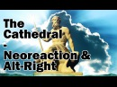 The Cathedral: Neoreaction & Alt-Right