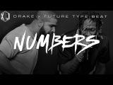 Drake x Future Type Beat - Numbers | Prod. XaviorJordan x C.Numan (2016)