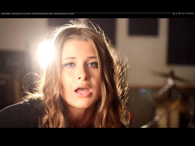 Justin Bieber - As Long As You Love Me - Official Acoustic Music Video - Savannah Outen on iTunes