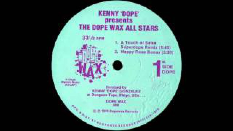 Kenny Dope presents The Dope Wax All Stars - A Touch Of Salsa (Superdope Remix) [1990]