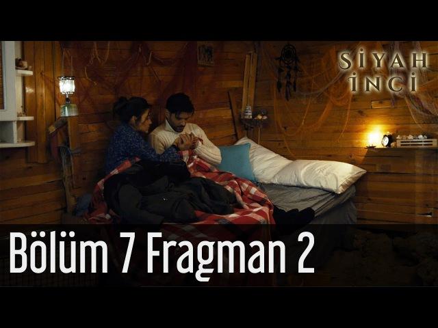 Siyah İnci 7. Bölüm 2. Fragman