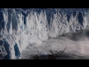 Обрушение ледника Перито Морено Аргентина 19 07 2017