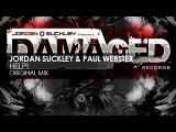 Jordan Suckley &amp Paul Webster - HELP!