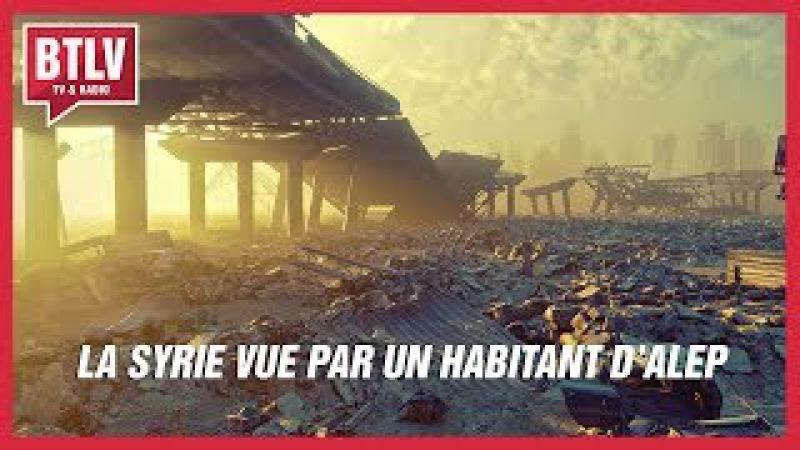 Le seul Français dAlep parle de ce quil voit vraiment en Syrie (BTLV)
