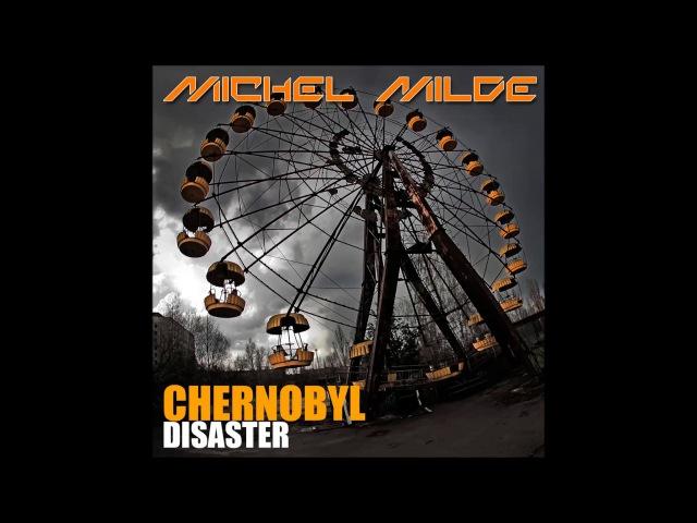 Michel Milde - Chernobyl Disaster
